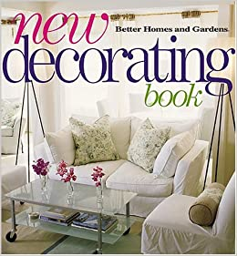 New Decorating Book (Better Homes U0026 Gardens): Better Homes And Gardens:  9780696214011: Amazon.com: Books