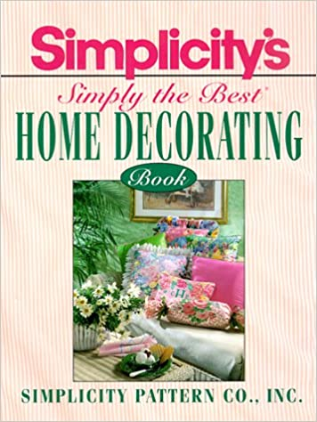 Simplicity\'s Simply the Best Home Decorating Book ...