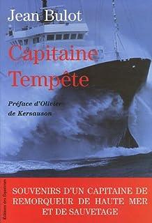 Capitaine Tempête : souvenirs d'un capitaine de remorqueur de haute mer et de sauvetage