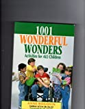 1001 Wonderful Wonders : Activities for All Children, Rogovin, Anne, 0687291933