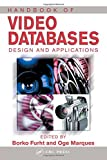 img - for Handbook of Video Databases: Design and Applications (Internet and Communications) book / textbook / text book