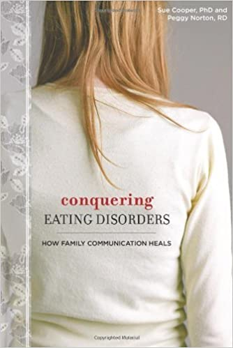 Conquering Eating Disorders: How Family Communication Heals by Ph.D. Sue Cooper (2008-09-16)