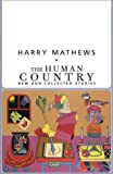 img - for The Human Country: Human Country: New and Collected Stories (American Literature (Dalkey Archive)) book / textbook / text book