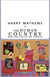 The Human Country: Human Country: New and Collected Stories (American Literature (Dalkey Archive))