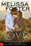 Our New Love (A Short Story, The Bradens): Bradens Ever After, Jack & Savannah (Love in Bloom: The Bradens)
