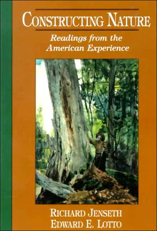 Constructing Nature: Readings from the American Experience
