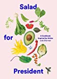 img - for Salad for President: A Cookbook Inspired by Artists book / textbook / text book