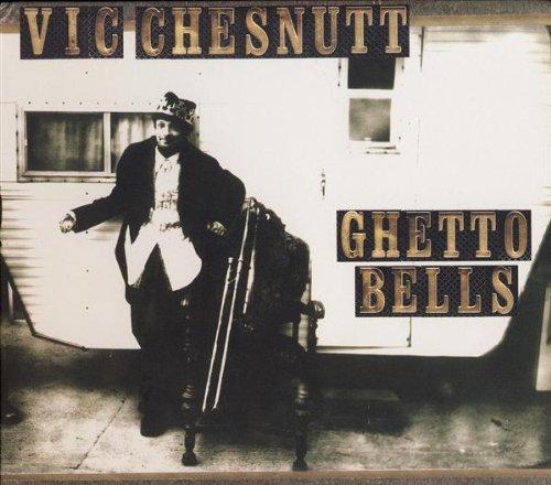 Vic Chesnutt - Ghetto Bells (Digipack Packaging)