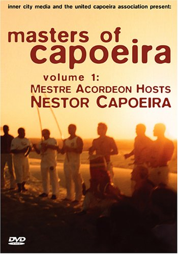 Masters Of Capoeira, Volume 1: Mestre Acordeon Hosts Mestre Nestor Capoeira