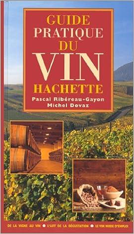 Amazon Fr Guide Pratique Du Vin Hachette Dovaz Michel Ribereau Gayon Pascal Livres