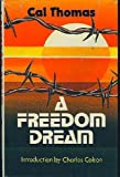 A Freedom Dream, Cal Thomas, 0876805063