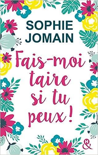 Sophie Jomain – Fais-moi taire si tu peux ! (2018) sur Bookys