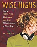 Wise Highs, Alex J. Packer, 1575421984