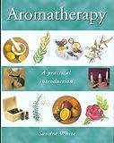 Aromatherapy, Sandra White, 157145215X