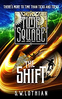 TIME SQUARE | THE SHIFT by [Lothian, S.W.]