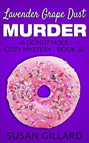 Lavender Grape Dust Murder: A Donut Hole Cozy - Book (Holes Dust)