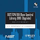 NIST/EPA/NIH Mass Spectral Library 2005 (Upgrade), Commerce, U. S. Department of, 0471755958