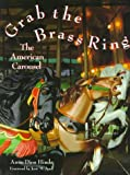 Grab the Brass Ring: The American Carousel