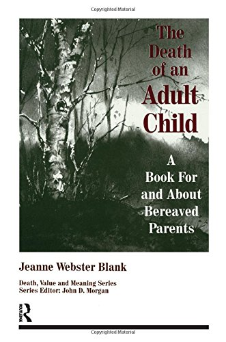 The Death of an Adult Child: A Book for and About Bereaved Parents (Death, Value and Meaning Series) by Brand: Baywood Pub Co