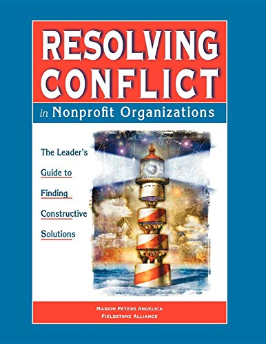 Resolving Conflict in Nonprofit Organizations: The Leader's Guide to Finding Constructive Solutions
