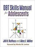 [DBT Skills Manual for Adolescents] (By: Jill H. Rathus) [published: January, 2015]