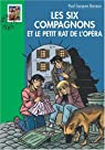 Les Six Compagnons, tome 9 : Les six compagnons et le petit rat de l'opéra par Bonzon