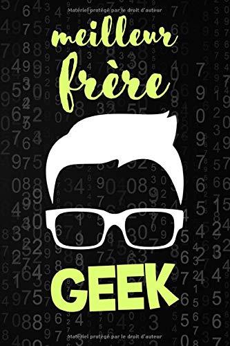 Meilleur frère Geek: Carde notes insolite et drôle 100 pages