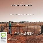 Circle of Flight: Ellie Chronicles | John Marsden