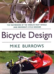 Bicycle Design: The Search for the Perfect Machine (Cyclebooks Series)