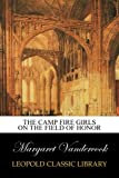 img - for The Camp Fire Girls on the Field of Honor book / textbook / text book