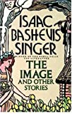 The Image and Other Stories, Isaac Bashevis Singer, 0374520798
