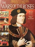 img - for The Wars of the Roses: From Richard II to the Fall of Richard III at Bosworth Field-Seen Through the Eyes of Their Contemporaries book / textbook / text book