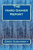 The Hard Gainer Report, Greg Sushinsky, 1460982584