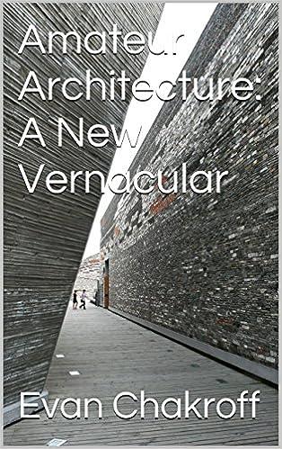 Amateur Architecture: A New Vernacular