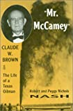 img - for Mr. McCamery Claude W. Brown: The Life of a Texas Oil Man by Robert Nash (1994-08-06) book / textbook / text book