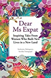 img - for Dear Ms Expat: Inspiring Tales From Women Who Built New Lives in a New Land book / textbook / text book