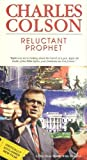 Charles Colson: Reluctant Prophet [VHS]