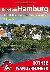 Rund um Hamburg: Holsteinische Schweiz bis Lüneburger Heide. 50 Touren (Rother Wanderführer)