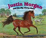 img - for Justin Morgan and the Big Horse Race book / textbook / text book