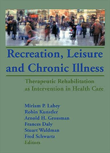 Recreation, Leisure and Chronic Illness: Therapeutic Rehabilitation as Intervention in Health Care