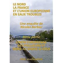 Union européenne des pollueurs et Nord au garde-à-vous (Le Nord, la France et l'Union Européenne en Eaux Troubles t. 2) (French Edition)