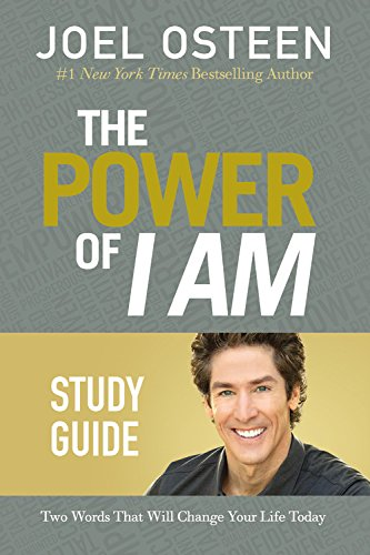 The Power of I Am Study Guide: Two Words That Will Change Your Life Today (I Am Joel Osteen)