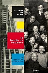 La Bande du Bauhaus par Nicholas Fox Weber