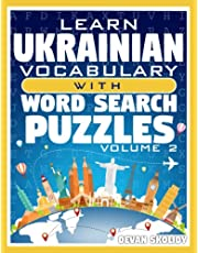 Learn Ukrainian Vocabulary with Word Search Puzzles Volume 2: Study Ukrainian Words with 108 Vocab Building Review Puzzles in Just Minutes