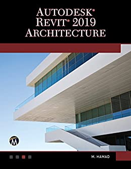 Autodesk Revit 2019 Architecture, Munir Hamad, eBook