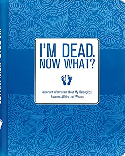 I'm Dead, Now What? Important Information about My Belongings, Business Affairs, and Wishes (1441317996) | Amazon Products