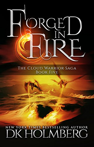 (Forged in Fire (The Cloud Warrior Saga Book 5))