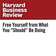 "Free Yourself From What You ""Should"" Be Doing Other by Andy Molinsky Narrated by Fleet Cooper"