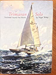 Trimaran solo: The story of Victress' circumnavigation and last voyage