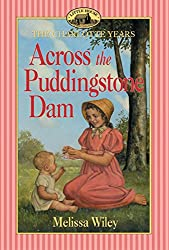 Across the Puddingstone Dam (Little House Prequel)